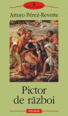pictor de razboi, Arturo Perez-Reverte, recenzie de carte