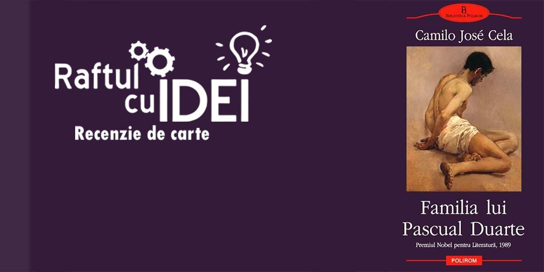 Recenzie Familia lui Pascual Duarte - debutul unui viitor laureat Nobel