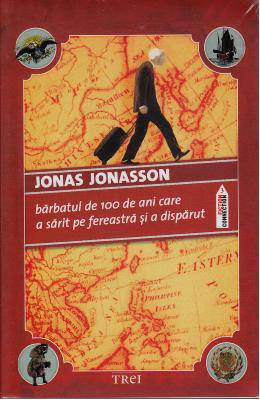 Barbatul de 100 de ani care a sarit pe fereastra si a disparut - Jonas Jonasson