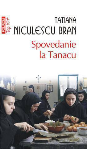 Tatiana Niculescu Bran - Spovedanie la Tanacu