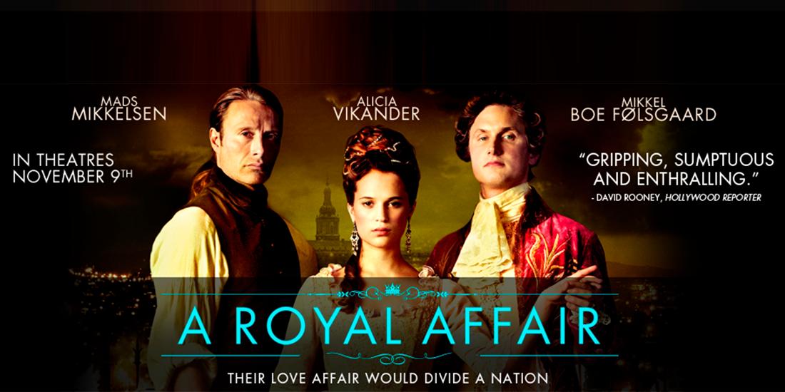 A Royal Affair, cronica de film