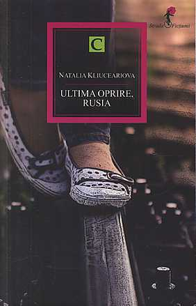 Ultima oprire, Rusia - Natalia Kliuceariova