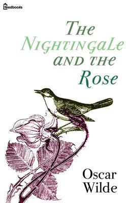 Privighetoarea si trandafirul - Oscar Wilde