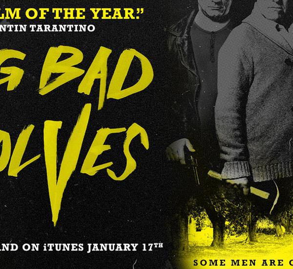 Cronica de film Big Bad Wolves