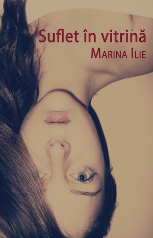 Suflet in vitrina - Marina Ilie
