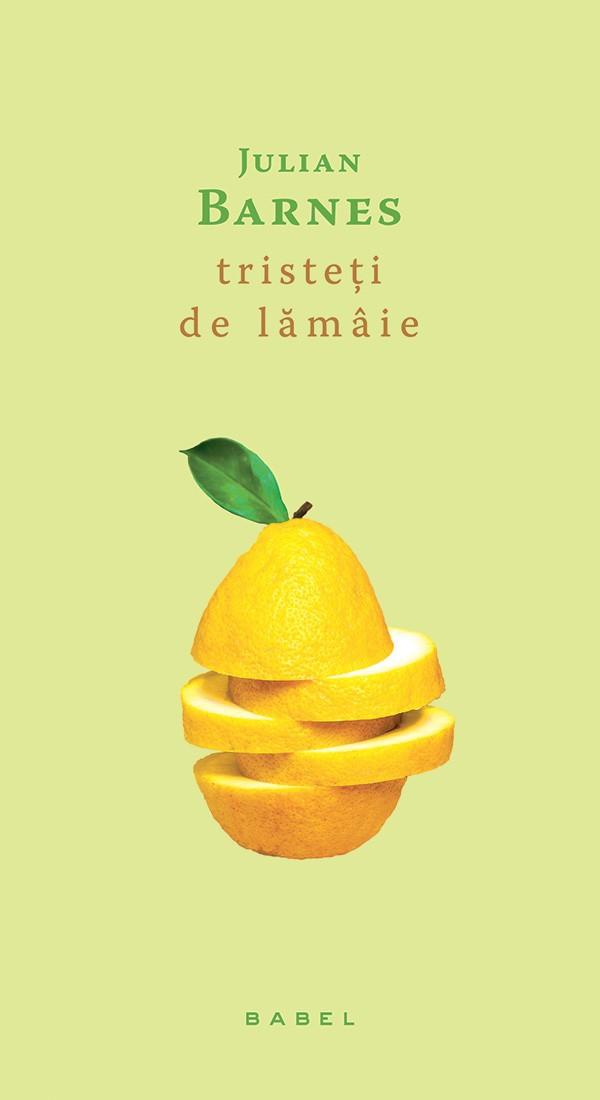 recenzie de carte - Tristeti de lamaie de Julian Barnes