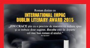 Recolta, de Jim Crace, romanul castigator al prestigiosului International IMPAC Dublin Literary Award 2015