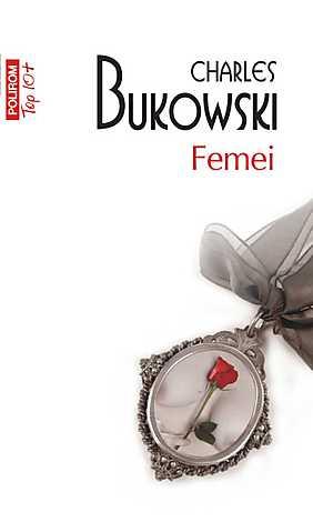 Femei, de Charles Bukowski - recenzie de carte