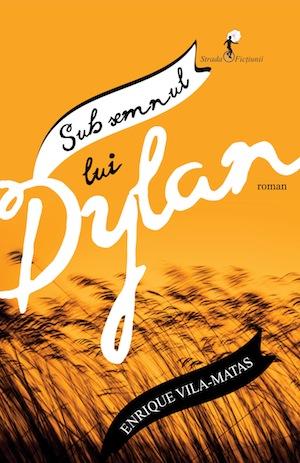 Sub semnul lui Dylan, de Enrique Vila-Matas