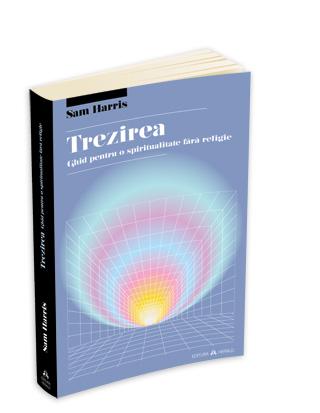 recenzie Trezirea: ghid pentru o spiritualitate fara religie. Sam Harris