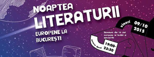 Noaptea Literaturii Europene la Bucuresti - 9 octombrie 2015