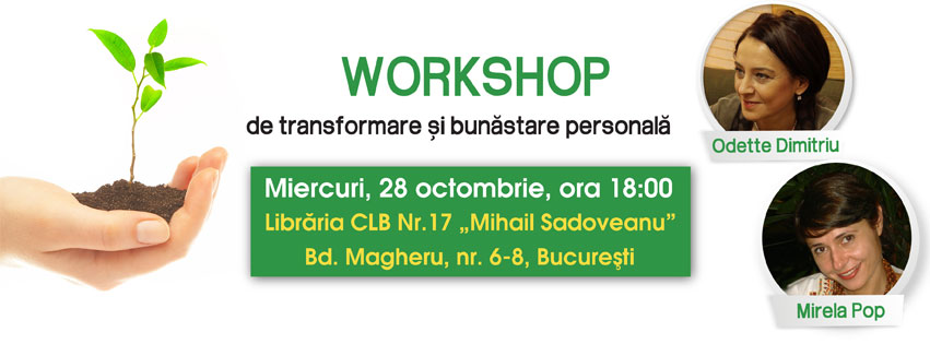 WORKSHOP de transformare si bunastare personala