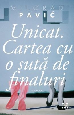 Milorad Pavic - Unicat. Cartea cu o suta de finaluri