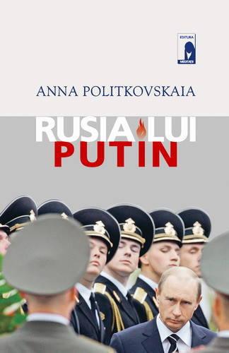 Rusia lui Putin, de Anna Politkovskaia - recenzie de carte