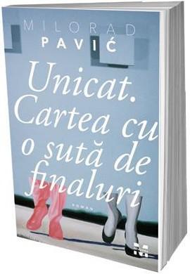 Unicat.Cartea cu o suta de finaluri - Milorad Pavic - recenzie de carte