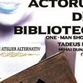 Actorul din biblioteca - one man show