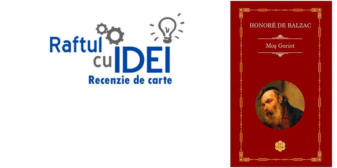 Honore de Balzac - Mos Goriot - recenzie de carte
