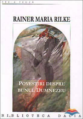 recenzie Povestiri despre Bunul Dumnezeu, Rainer Maria Rilke