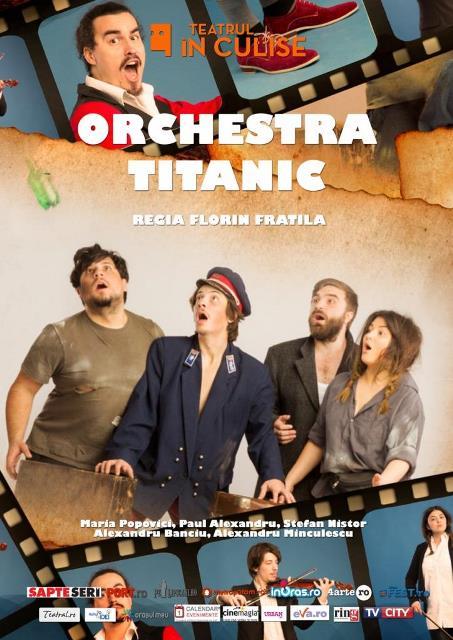 Orchestra titanic teatrul in culise