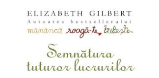 Semnatura tuturor lucrurilor, de Elizabeth Gilbert