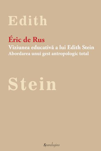 Viziunea educativa a lui Edith Stein de Eric de Rus