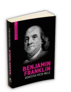 Benjamin Franklin – Povestea vietii mele