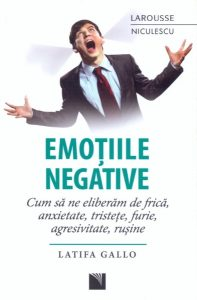 Emotiile negative, de Latifa Gallo