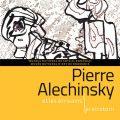 Expozitie PIERRE ALECHINSKY SI SCRIITORII