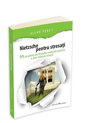 Nietzche pentru stresati - Allan Percy - recenzie de carte