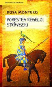 POVESTEA REGELUI STRAVEZIU – ROSA MONTERO. Recenzie de carte