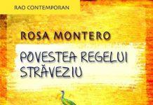 POVESTEA REGELUI STRAVEZIU – ROSA MONTERO