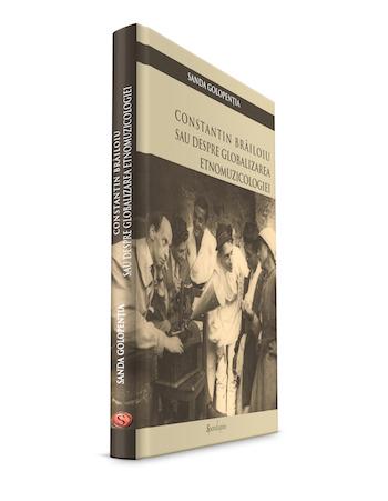 Constantin Br?iloiu sau despre globalizarea etnomuzicologiei