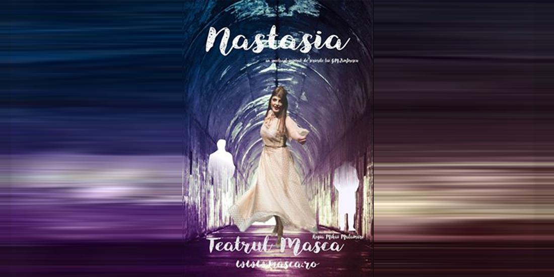 Nastasia - premiera Teatrului Masca