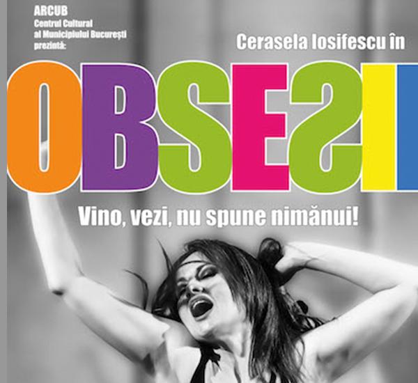 Spectacolul Obsesii - ARCUB, cronica de teatru