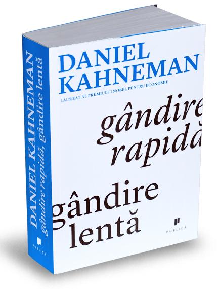 Recenzie Gandire rapida, gandire lenta - David Kahneman - psihologie