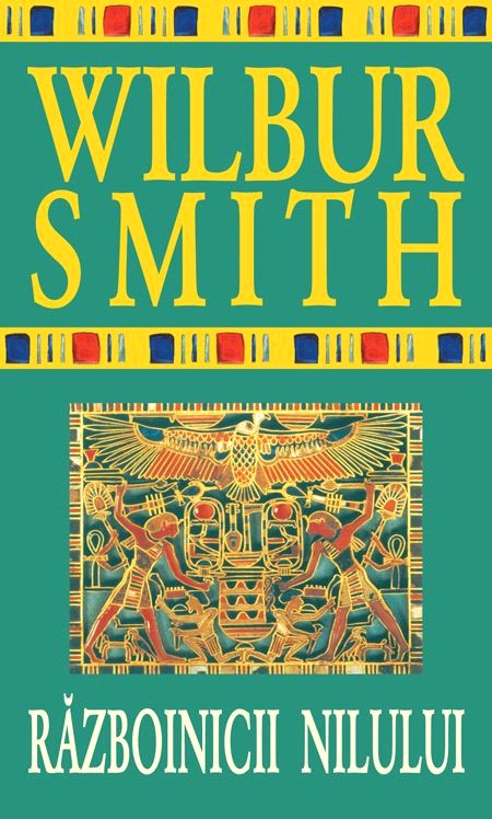 Razboinicii Nilului - Wilbur Smith, recenzie de carte