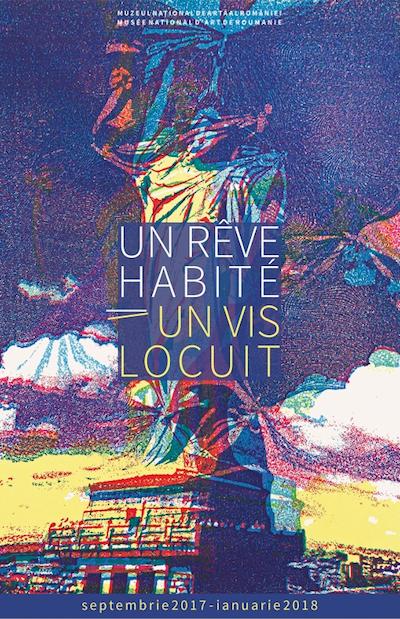 EXPOZITIA UN VIS LOCUIT/ UN REVE HABITE