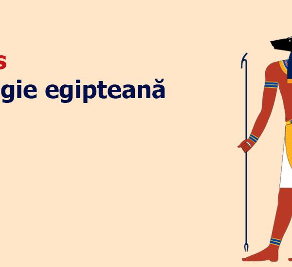 Anubis mitologie egipteana cultura generala