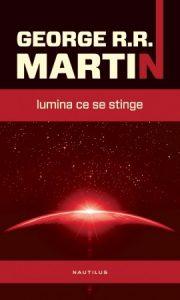 Lumina ce se stinge - R R Martin, recenzie de carte