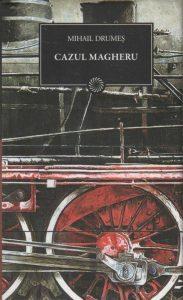 Cazul Magheru recenzie carte Mihail Drumes