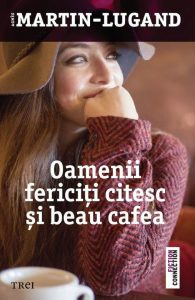 Oamenii fericiti citesc si beau cafea recenzie de carte