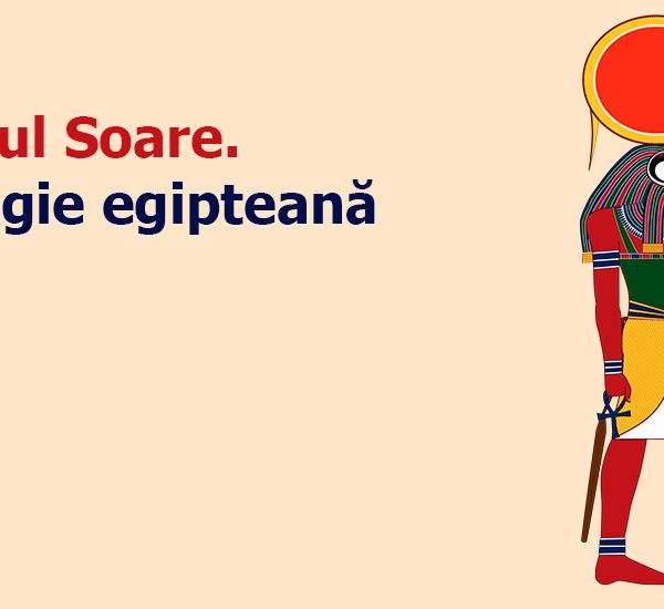 mitologie egipteana cultura generala educatie Ra