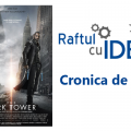 Dark Tower Turnul intunecat cronica de film