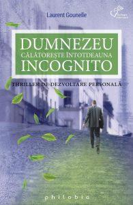 Dumnezeu calatoreste intodeauna incognito, recenzie de carte, dezvoltare personala, Laurent Gourelle