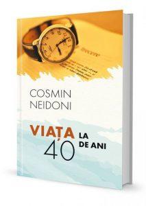 Viata la 40 de ani, Cosmin Neidoni, recenzie de carte