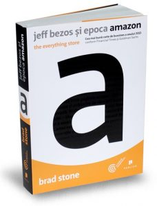 Jeff Bezon si Epoca Amazon Brad Stone recenzie de carte