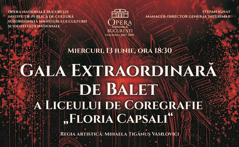 gala extraordinara balet opera nationala bucuresti liceul de coregrafie Floria Capsali